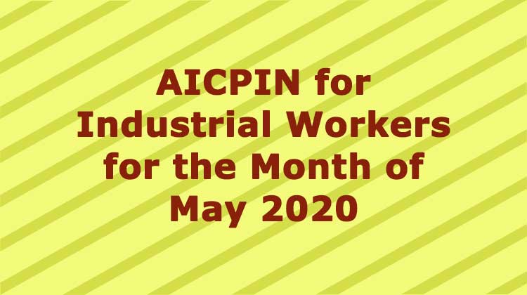 AICPIN for Industrial Workers for the Month of May 2020