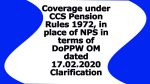 Coverage under CCS Pension Rules 1972, in place of National Pension System Clarification