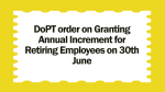 DoPT order on Granting Annual Increment for Retiring Employees on 30th June