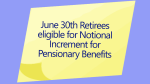 June 30th Retirees eligible for Notional Increment for Pensionary Benefits