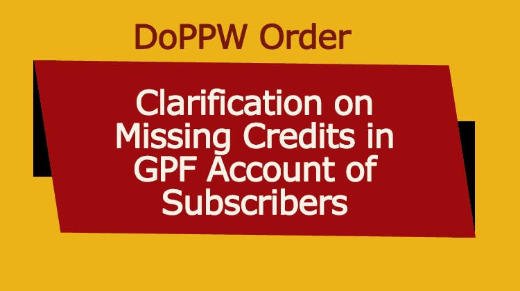 Clarification on Missing Credits in GPF Account of Subscribers