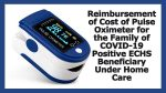Reimbursement of Cost of Pulse Oximeter for the Family of COVID-19 Positive ECHS Beneficiary Under Home Care