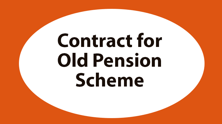 Contract for Old Pension Scheme