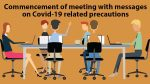 Commencement of meeting with messages on Covid-19 related precautions