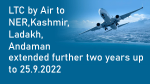 LTC by Air to NER, Kashmir, Ladakh, Andaman extended further two years up to 25.9.2022