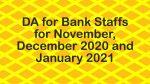DA for Bank Staffs for November, December 2020 and January 2021