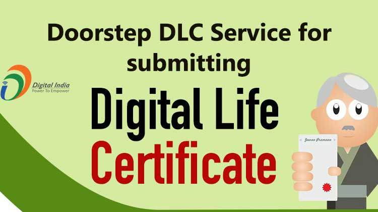 Doorstep DLC Service for submitting Life certificate