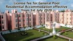 License fee for General Pool Residential Accommodation effective from 1st July 2020