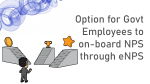 Option for Govt Employees to on-board NPS through eNPS