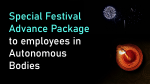 Special Festival Advance Package to employees in Autonomous Bodies