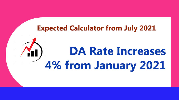 DA Rate Increases 4 percent from January 2021