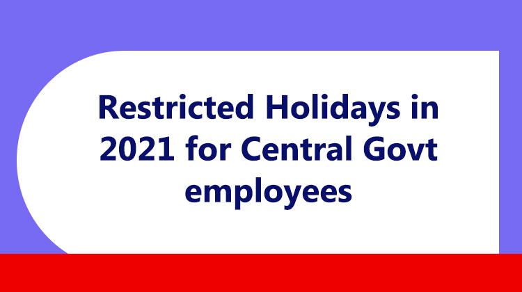 Restricted Holidays in 2021 for Central Govt employees
