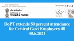 DoPT extends 50 percent attendance for Central Govt Employees till 30.6.2021