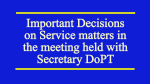 Important Decisions on Service matters in the meeting held with Secretary DoPT